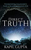 #10: Direct Truth: Uncompromising, non-prescriptive Truths to the enduring questions of life
