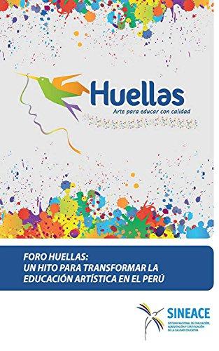 Descargar Libro Foro Huellas: Un hito para transformar la educación artística en el Perú de Acreditación y Certificación de la Calidad Educativa Sistema Nacional de Evaluación