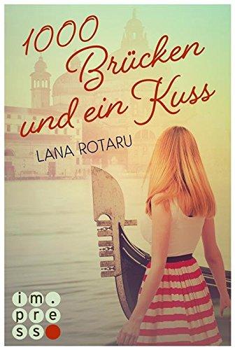 1000 Brücken und ein Kuss von [Rotaru, Lana]