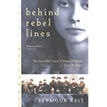Behind Rebel Lines: The Incredible Story of Emma Edmonds, Civil War Spy (Great Episodes) (English Edition)
