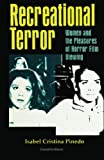 Recreational Terror: Women and the Pleasures of Horror Film Viewing (SUNY series, INTERRUPTIONS:  Border Testimony(ies) and Critical Discourse/s)