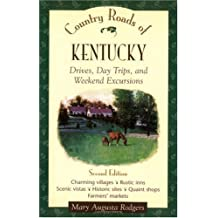 Country Roads of Kentucky: Drives, Day Trips, and Weekend Excursions