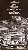 The Master Plan for Abuja The New Federal Capital of Nigeria