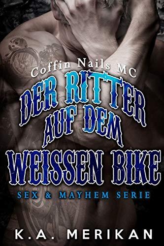 Der Ritter auf dem weissen Bike (Sex & Mayhem DE, Band 7)