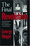 The Final Revolution: Resistance Church and the Collapse of Communism