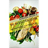 The IBS Solution Guide: Learn about FODMAP's and all the food you can enjoy! (English Edition)