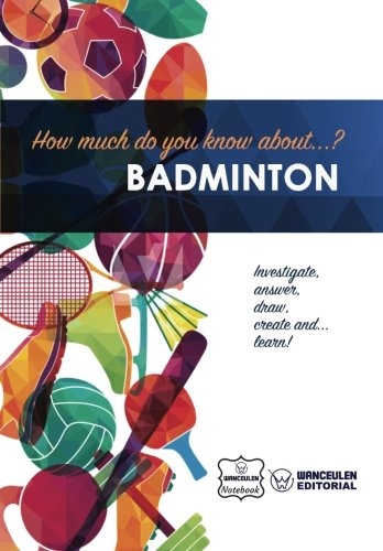 How much do you know about... Badminton por Wanceulen Notebook