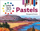 Pastels (Collins 30-Minute Painting) (Collins 30-Minute Painting Series)