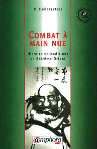 Combat à main nue : Histoire et traditions en Extrême-Orient