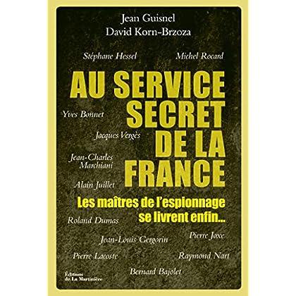 Au service secret de la France. Les maîtres de l'espionnage se livrent enfin... (NON FICTION)