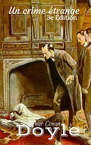 Un crime étrange: 3e Édition par Arthur Conan Doyle