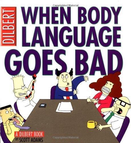When Body Language Goes Bad: A Dilbert Book by Scott Adams (2003-03-02) par Scott Adams;