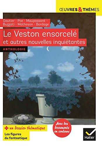 Le Veston ensorcelé et autres nouvelles inquiétantes: Gautier, Poe, Maupassant, Buzzati, Matheson, Bordag