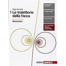 Le traiettorie della fisica. Per le Scuole superiori. Con e-book. Con espansione online: 1