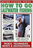 How to Go Saltwater Fishing: Tackle Techniques Boa [Import anglais]