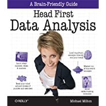 Head First Data Analysis: A learner's guide to big numbers, statistics, and good decisions