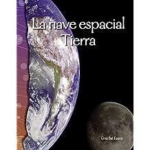 La nave espacial Tierra/ Spaceship Earth (Science Readers)
