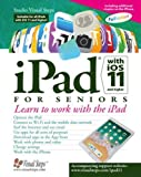 iPad with IOS 11 and Higher for Seniors (Computer Books for Seniors)