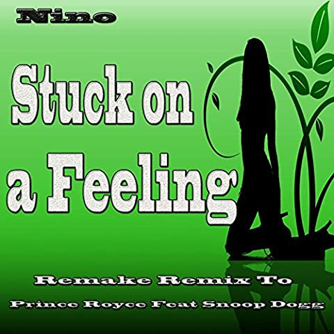 Stuck on a Feeling (Remake Remix to Prince Royce Feat Snoop Dogg)