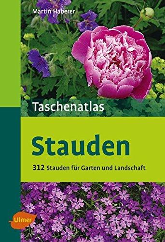Preisvergleich Produktbild Taschenatlas Stauden: 312 Stauden für Garten und Landschaft (Taschenatlanten)