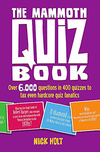 The Mammoth Quiz Book: Over 6,000 questions in 400 quizzes to tax even hardcore quiz fanatics par Nick Holt