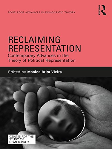 Reclaiming Representation: Contemporary Advances in the Theory of Political Representation (Routledge Innovations in Political Theory Book 7) (English Edition)