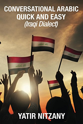 Conversational Arabic Quick and Easy: Iraqi Dialect (English Edition)