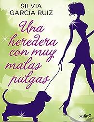 Una heredera con muy malas pulgas par Silvia García Ruiz