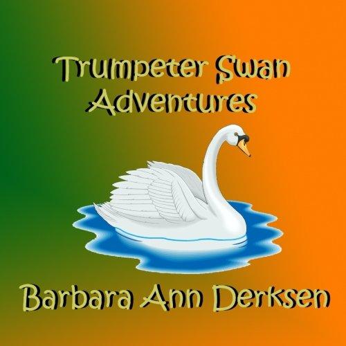 Trumpeter Swan (Trumpeter Swan Adventures)