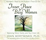 Inner Peace for Busy Women: Balancing Work, Family, and Your Inner Life
