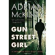 Gun Street Girl: A Detective Sean Duffy Novel by Mckinty, Adrian (2015) Paperback