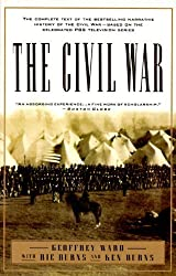 The Civil War: The complete text of the bestselling narrative history of the Civil War--based on the celebrated PBS television series by Geoffrey C. Ward (1994-09-06)