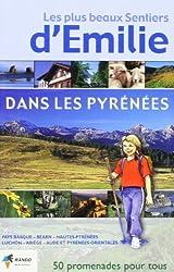 Les plus beaux sentiers d'Emilie dans les Pyrénées. : 50 promenades très faciles