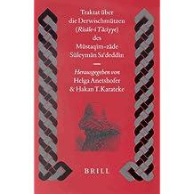 Traktat Uber Die Derwischmutzen (Risale-I Taciyye) Des Mustaqim-Zade Suleyman Sadeddin (Islamic History and Civilization) by Helga Anetshofer (2001-05-01)