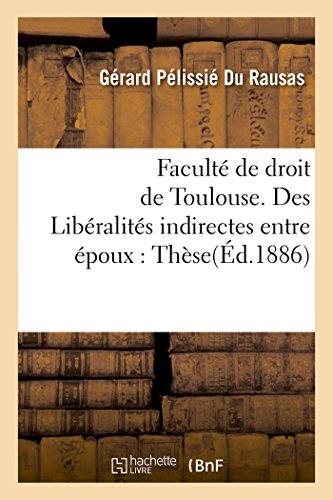 Libralits indirectes entre poux, en droit romain et en droit franais. Thse pour le doctorat