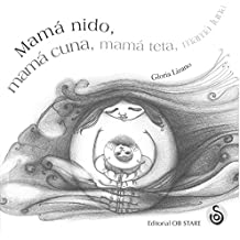 Mamá nido, mamá cuna, mamá teta, mamá luna