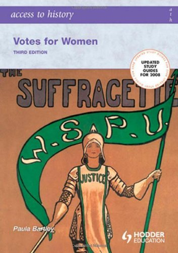 Access to History: Votes for Women Third Edition by Paula Bartley (27-Apr-2007) Paperback
