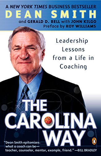 The Carolina Way: Leadership Lessons from a Life in Coaching por Dean Smith