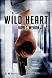 Image de The Wild Heart: Some People Just Can't Turn Their Back (English Edition)