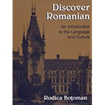 Discover Romanian: An Introduction to the Language and Cult: An Introduction to the Language and Culture (Pacific Islands Monograph Series; 12)
