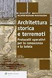 Architettura storica e terremoti. Protocolli operativi per la conoscenza e la tutela