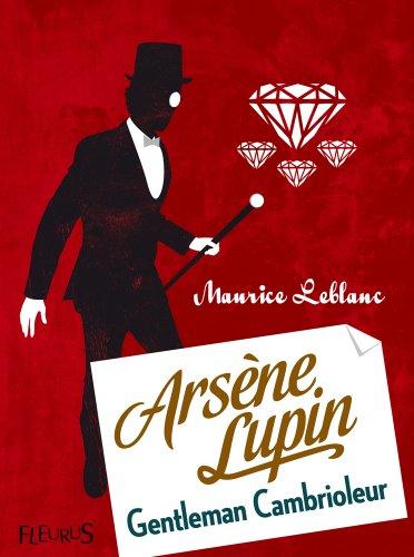 Arsène Lupin, gentleman cambrioleur par Maurice Leblanc