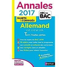 Annales ABC du BAC 2017 Allemand LV1.LV2.LVA Term Toutes séries
