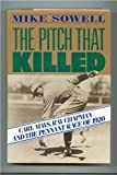The Pitch That Killed First edition by Sowell, Mike (1989) Hardcover
