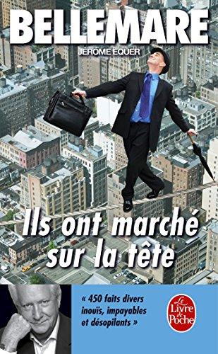 Ils ont marché sur la tête par Pierre Bellemare