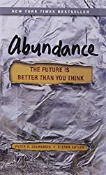 Abundance: The Future Is Better Than You Think by Peter H. Diamandis (7-Jun-2012) Paperback