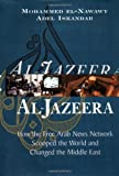 Front cover for the book Al Jazeera: How the Free Arab News Network Scooped the World and Changed the Middle East by Mohammed El-Nawawy