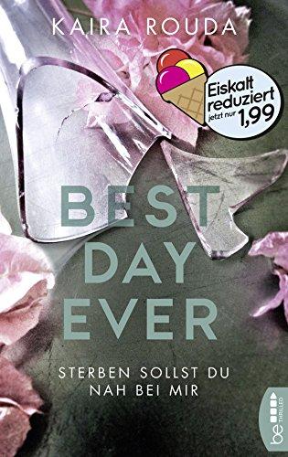 Best Day Ever - Sterben sollst Du nah bei mir: Psychologischer Thriller
