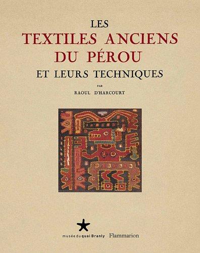 Les textiles anciens du Pérou et leurs ...