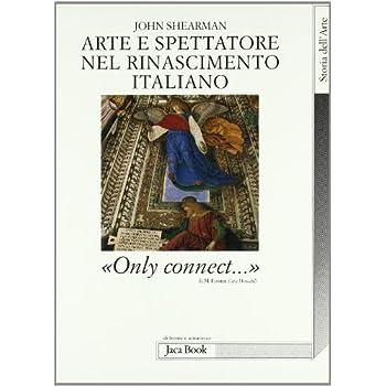Arte E Spettatore Nel Rinascimento In Italia. Solo Connettere